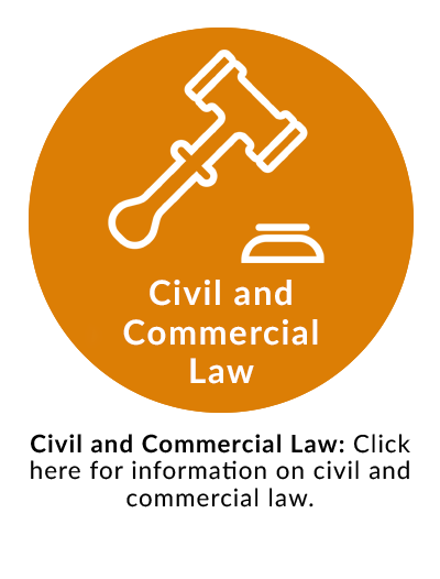 Civil and Commercial Law: Click here for information on civil and commercial law